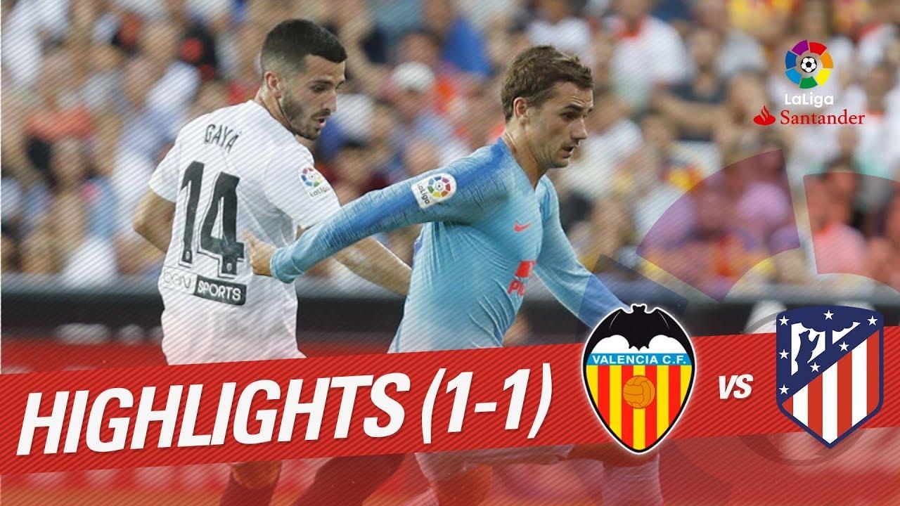 Resumen De Valencia Cf Vs Atlético De Madrid 1 1 Youtube