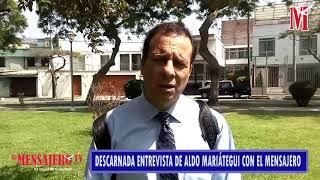 ¡DESCARNADA ENTREVISTA A ALDO MARIÁTEGUI EN EL MENSAJERO TV!