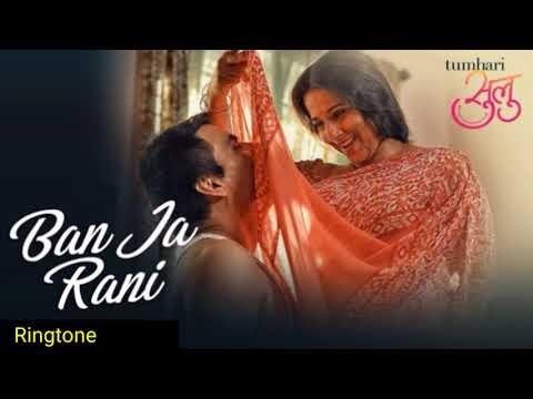 Ban Ja Tu Meri Rani Song Ringtone || Tumhari Sulu || Latest 2017 || Sad Ringtone