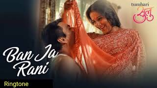 Ban ja tu meri rani song ringtone || Tumhari Sulu || Latest 2017 || Sad ringtone