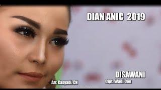 Download DIAN ANIC 2019 - DISAWANI (KLIP ORIGINAL) Mp3