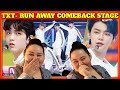 TXT- RUN AWAY COMEBACK STAGE *REACTION*