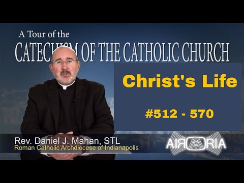Tour of the Catechism #16 - Christ's Life
