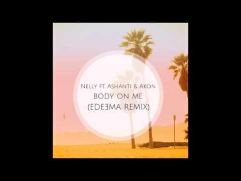 Nelly feat  Ashanti & Akon   Body on me Edeema Remix