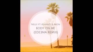 Nelly feat  Ashanti & Akon   Body on me Edeema Remix