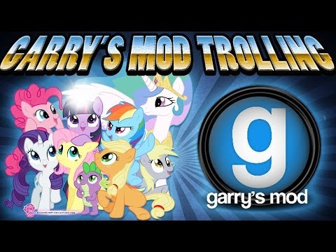 Garry's Mod Trolling - My Little Pony Servers