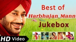 Best songs of Harbhajan Mann | Punjabi Songs Jukebox