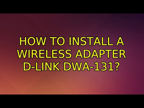 Ubuntu: How To Install A Wireless Adapter D-Link DWA-131? (2 Solutions!!)
