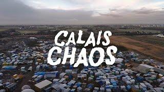 'CALAIS CHAOS' – documentary film – shocking footage!