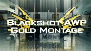 BlackShot AWP Gold Sniper Montage ~ By EventSniper