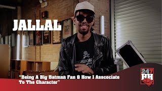 Jallal - Being A Big Batman Fan & How I Associate To The Character (247HH Exclusive)