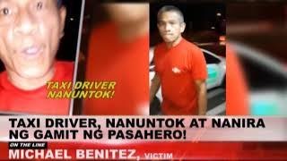 TRENDING AND VIRAL: ABUSADONG TAXI DRIVER, NAGING VIRAL SA SOCIAL MEDIA