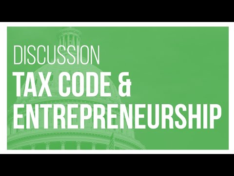 Talking Tax Reform: The Tax Code as a Barrier to Entrepreneurship