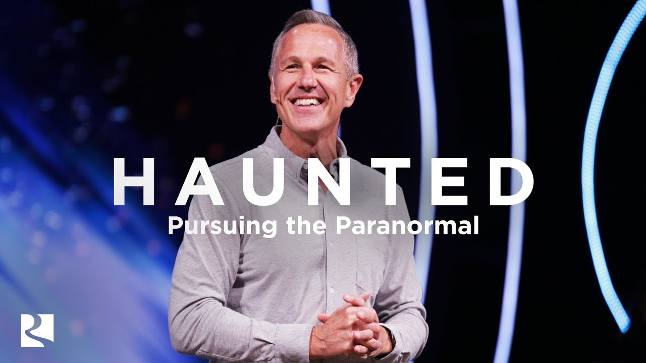 Haunted: Pursuing the Paranormal | Pastor John Lindell | James River Church