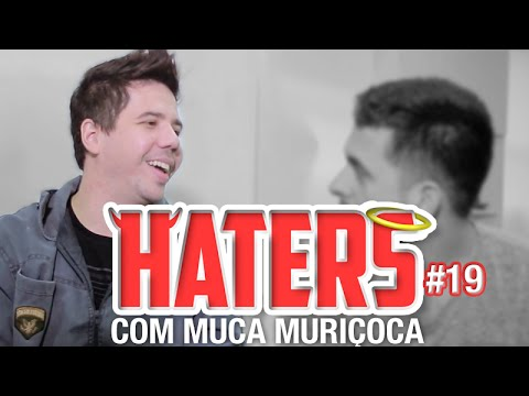 HATERS #19 - MUCA MURIÇOCA - O PETER PAN