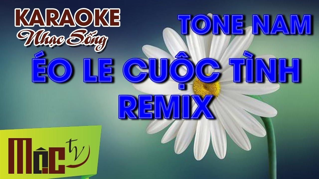 Karaoke ÉO LE CUỘC TÌNH Remix - DƯƠNG NGỌC THÁI - [NHẠC SỐNG ORGAN]