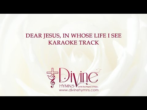 Dear Jesus in Whose Life I See Song Karaoke With  Lyrics