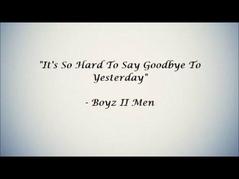 It's So Hard To Say Goodbye To Yesterday (Lyrics) - Boyz II Men