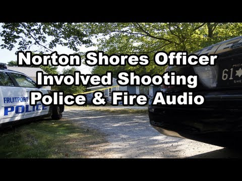 Norton Shores Officer Involved Shooting - Police Audio