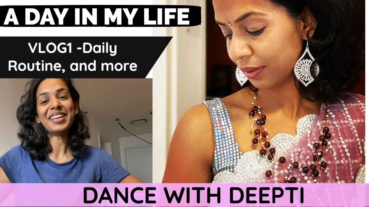 VLOG1 - Day in my Life - DancewithDeepti - Fitness Trainer /Nutritionist based in Germany