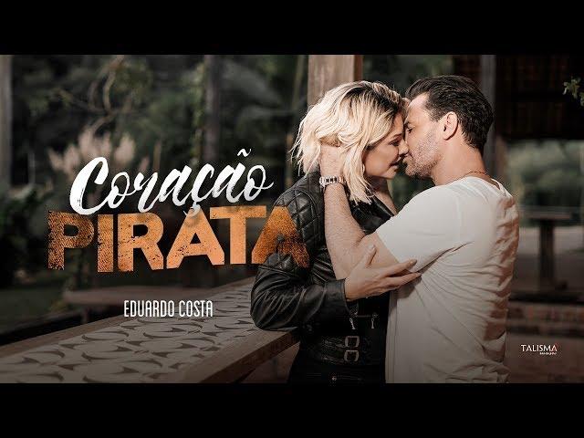 Eduardo Costa | Coração Pirata (Clipe Oficial)