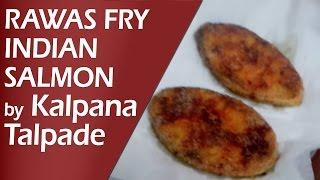 Rawas Fry Indian Salmon By Kalpana Talpade