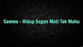 download video musik      Gamma - Hidup Segan Mati Tak Mahu (LIRIK)