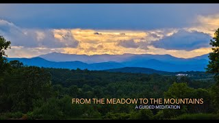 From the Meadow to the Mountains, a guided meditation through nature