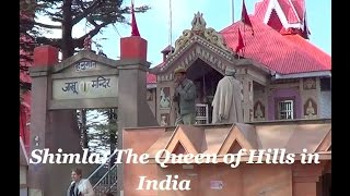 Visiting Shimla the Queen of Hills in northern India 2013