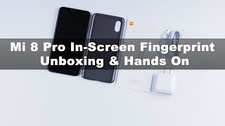 Xiaomi Mi 8 Pro In-Screen Fingerprint Unboxing & Hands On