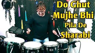 Do Ghut Mujhe Bhi Pila De Sharabi | Octapad & Drum Mix | Janny Dholi