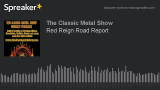 Red Reign Road Report