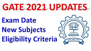 Good News GATE 2021 Important Updates ( Eligibility Criteria Changed / Exam Changed / New Subject )