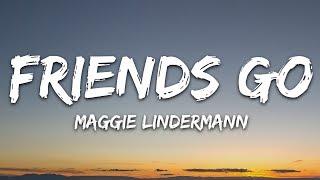 Download Mp3 Maggie Lindemann - Friends Go  Lyrics