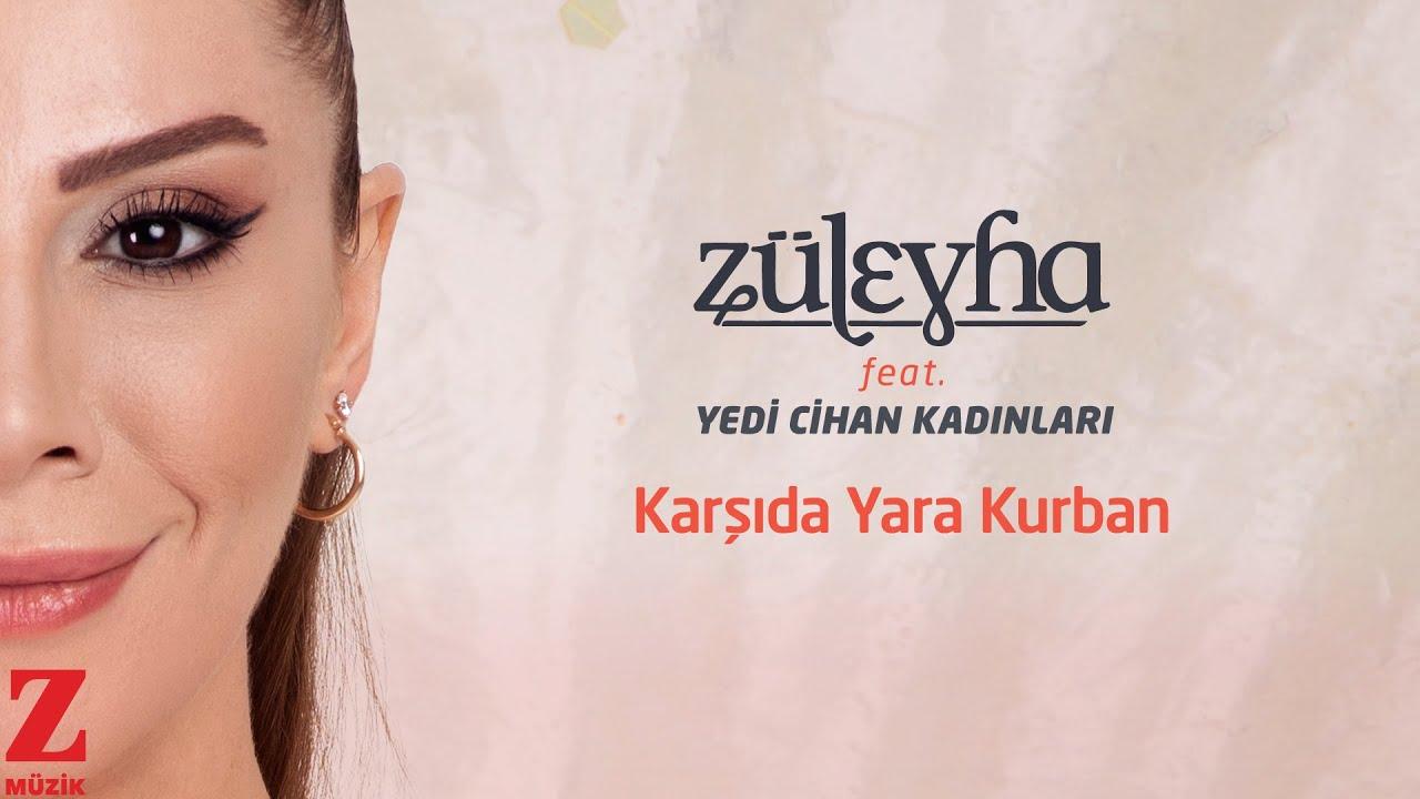 Züleyha feat. Yedi Cihan Kadınları - Karşıda Yara Kurban | Single 2021 © Z Müzik