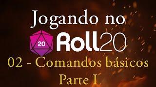 Jogando no Roll20 - Tutorial 02 - Comandos Básicos (parte 1)