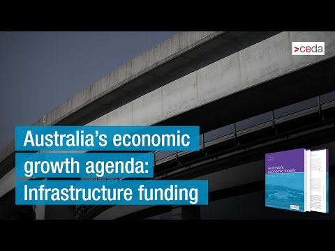 Australia's economic growth agenda: Infrastructure funding