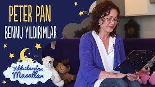 Peter Pan Masalı : Bennu YILDIRIMLAR | Yıldızlardan Türkçe Masallar