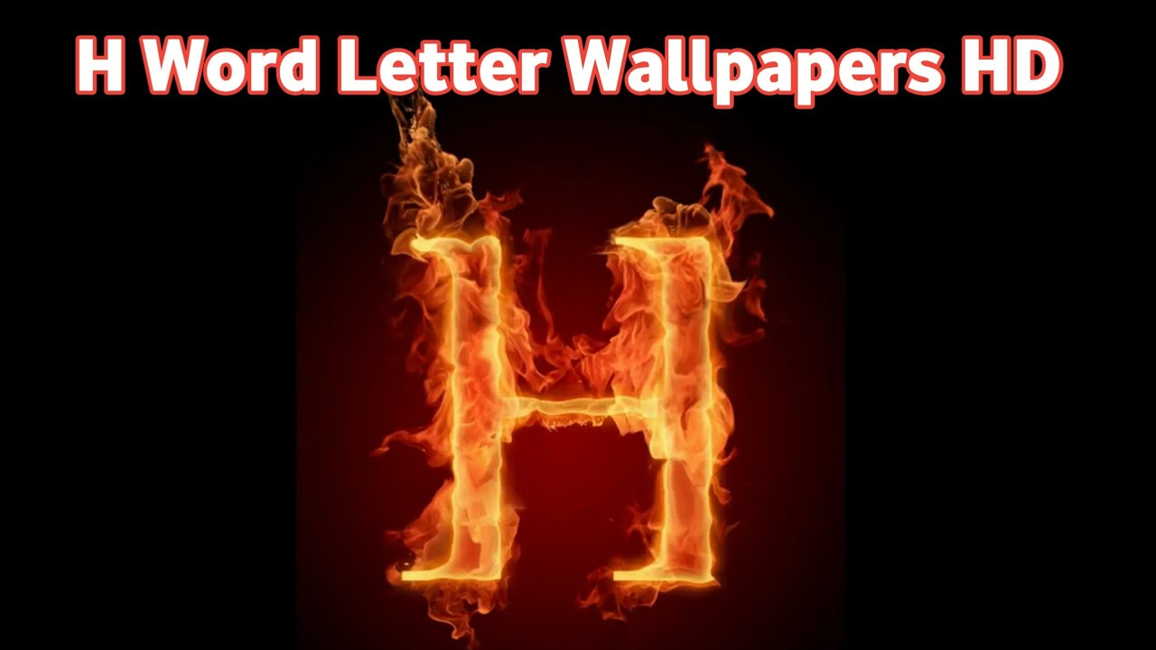 H Letters Wallpapers Hd Make Your Whatsapp Dp With H Letter Word Youtube
