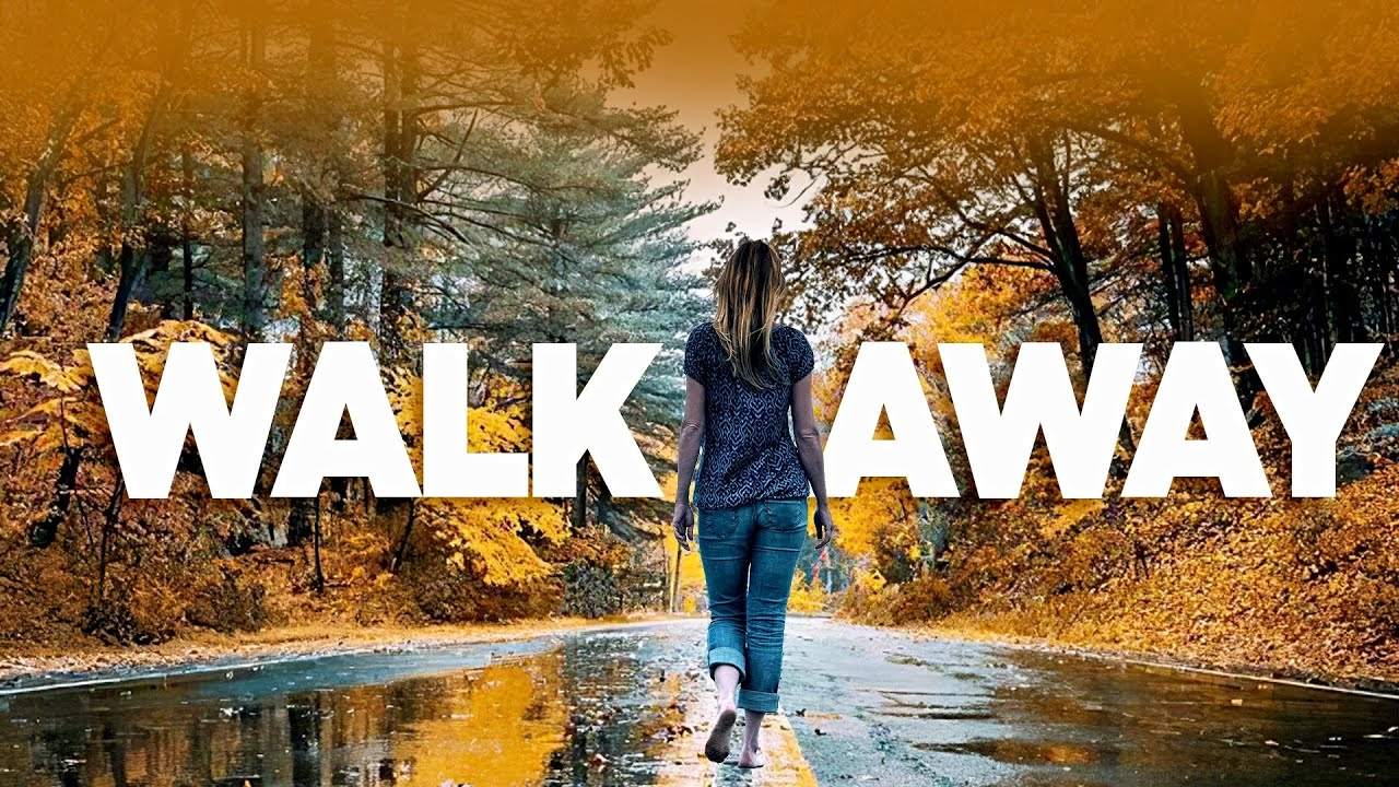 Two Words That Can Change Your Life! WALK AWAY!