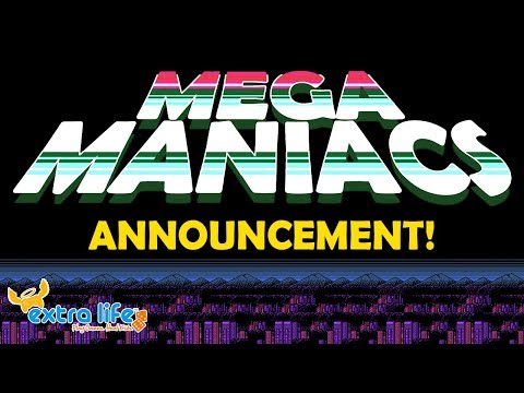Mega Maniacs for Extra Life Game Day 2018 Charity Announcement!