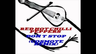 RED HOT CHILLI PEPPERS - CAN'T STOP (COSMOTE djpitsios REMIX)