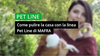 Come pulire la casa con la linea Pet Line di Mafra
