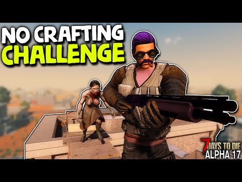 NO CRAFTING CHALLENGE 2 (Day 26) - RADIATED ZOMBIE ATTACK! | 7 Days To Die (2019 Alpha 17.4)