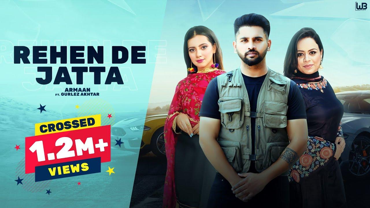 Download Rehen De Jatta (Official Video) Armaan | Gurlej Akhtar | Town Boi | New Punjabi Songs 2021