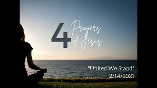 Canonsburg UP Church | February 14, 2021 | 4 Prayers of Jesus
