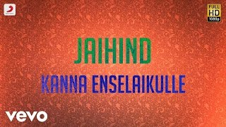 Jaihind - Kanna Enselaikulle Tamil Lyric | Vidyasagar | Arjun
