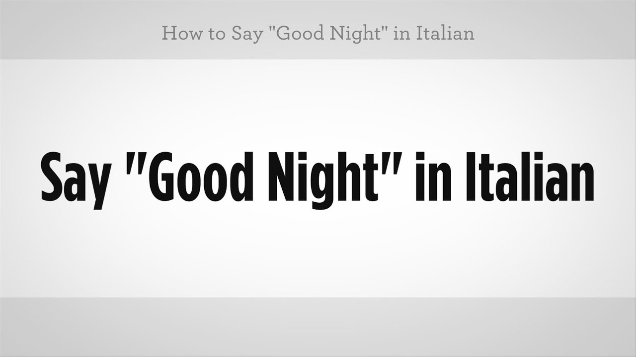 How To Say Good Night In Italian Italian Lessons Youtube