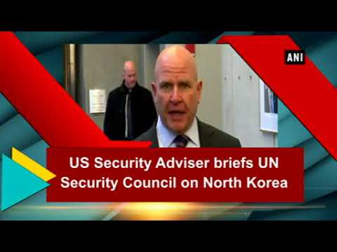 US Security Adviser briefs UN Security Council on North Korea