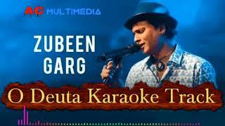 O Deuta Karaoke Track By Zubeen Garg Song | Download Link On Description | Assamese Hit Song 2018